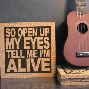 Mumford and Sons Lyric Quote - So OPen Up My Eyes Tell Me I'm Alive - Cork Trivet Wall Art - Kitchen Decor Office Decor