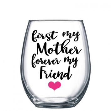 FIRST MY MOTHER Forever My Friend 21 oz Stemless Wine Glass / or 11 oz Mug / Mother's Day Gift / Thank You Mom Gift / Best Friend