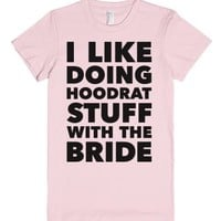 Hoodrat Stuff (Bride)-Female Light Pink T-Shirt
