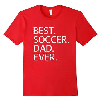 Best Soccer Dad Shirt Fathers Day Gift from Daughter Son
