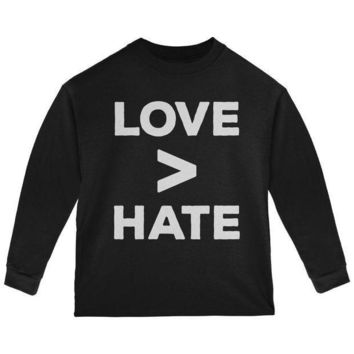 ICIK8UT Activist Love is Greater Than Hate Toddler Long Sleeve T Shirt