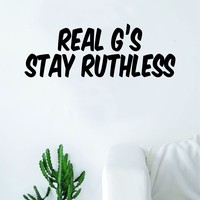 Real G's Stay Ruthless Wall Decal Sticker Room Art Vinyl Inspirational Eazy E NWA Hip Hop Rap Underground Compton Gangsta