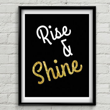 Rise & Shine // Motivational Wall Art // Glitter and Gold Print // Instant Downloadable Print