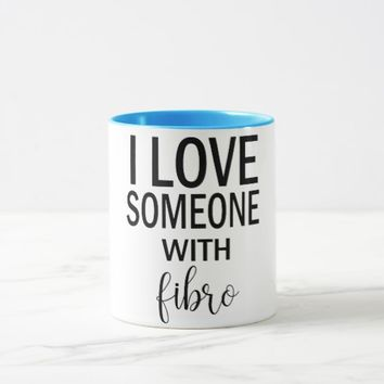 I Love Someone With Fibro Coffee Mug