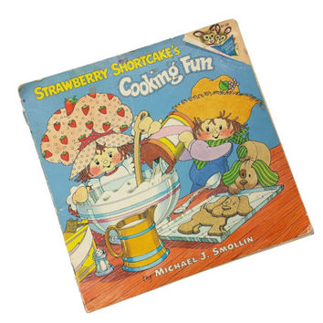 Vintage Strawberry Shortcake's Cooking Fun, 1980s Childrens Cookbook, Easy Kid Recipes