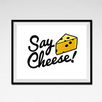 Say Cheese art print | photographer decor 8.5 x 11 | cheesy inspirational quote | word design poster | photographer gift | DIGITAL DOWNLOAD