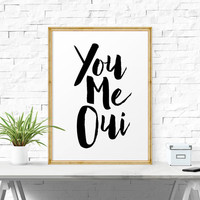 Motivational Poster, You Me Oui, Printable Quote, French Quote, Typography Quote, Quote Wall Art