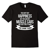 You Can't Buy Happiness But You Can Buy Muscle Cars T-shirt