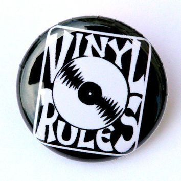 Vinyl Rules - Button Pinback Badge 1 inch