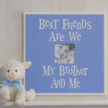 Brothers Picture Frame in Light Pastel Blue Gift for Baby Shower, Parents of Newborn - Best Friends Are We My Brother And Me