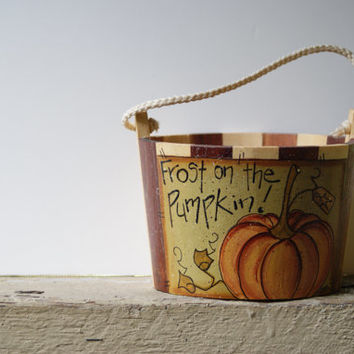 Fall /Halloween Decor~ Pumpkin Wood Bucket~ Hand Painted~ One of a Kind