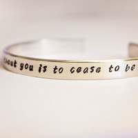 Love inspired To be without you is to cease to be hand stamped bracelet by StampedMemoriesbyMel