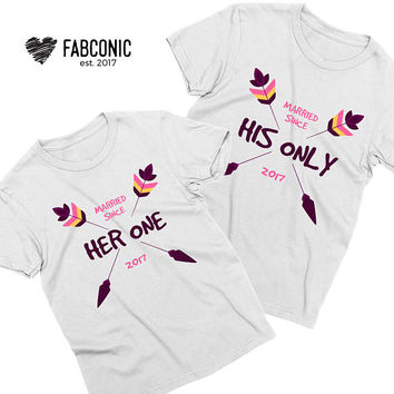Married Since, Matching Couples Shirts, Married Since Shirts, Together Since Shirts, Her One His Only, Couples Anniversary Shirts