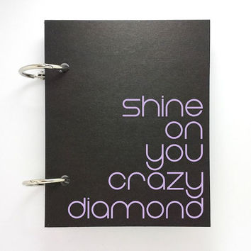Custom journal, notebook, sketchbook, diary, jotter, ring binder, blank notepad typography, customized, black, shine on you crazy diamond