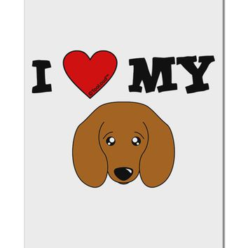 "I Heart My - Cute Doxie Dachshund Dog Aluminum 8 x 12"" Sign by TooLoud"