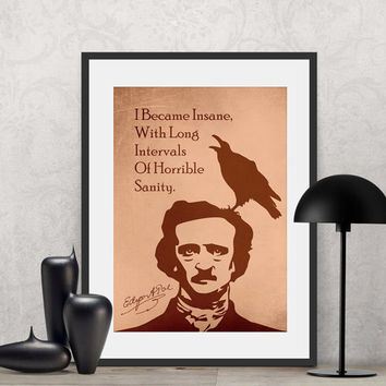 Edgar Allan Poe - I became insane, with long intervals of ... | Poster Quote, Poster Art, Printable Art, Minimalist Poster, Minimalist Art.