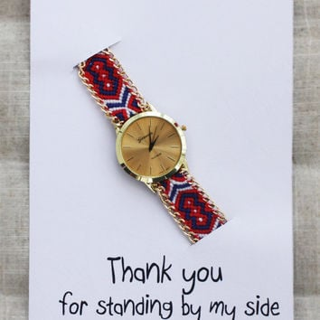 Colorful Band Hippie Wrist Watch Unisex Gift Thanks For Standing By My Side Watch
