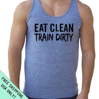 Eat CLEAN Train DIRTY Tri-Blend Tank American Apparel UNISEX s, m, l, xl