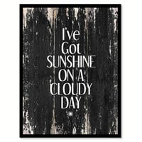 I've got sunshine on a cloudy day Motivational Quote Saying Canvas Print with Picture Frame Home Decor Wall Art
