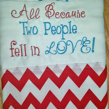 I am All Because Two People fell in Love - Saying - Baby Burp Cloth - Red Chevron
