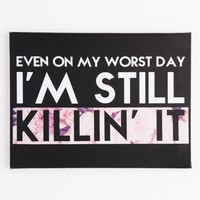 I'm Still Killin' It Stretched Canvas | Canvases & Wood | rue21