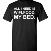 All I Need is Wifi Food My Bed
