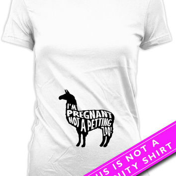 Pregnancy Announcement Shirt Funny Pregnancy T Shirt I'm Pregnant Not A Petting Zoo Maternity Clothes Baby Bump Shirt Ladies Tee MAT-636
