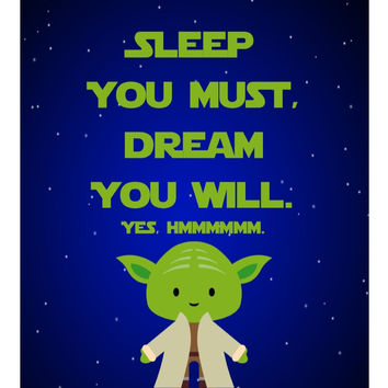 Star Wars inspired nursery decor art print - Sleep You Must Dream You Will - Yoda - Multiple Sizes