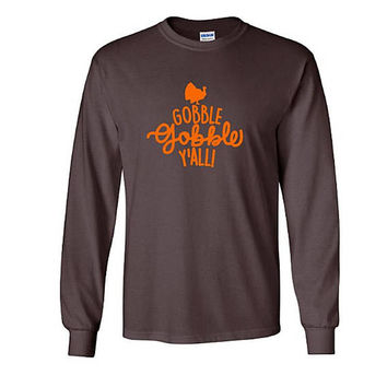 Gobble Y'all Thanksgiving Long Sleeve T-shirt, Thanksgiving Shirt, Funny Shirt, Turkey Shirt, Long Sleeve tee, Fall Fashion