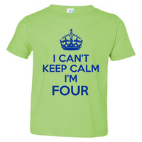 I Can't Keep Calm I'm Four Great 4th Birthday Printed Graphic T Shirt Many Colors Great Gift For 4th Birthday Happy B-day