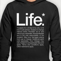 Life.* Available for a limited time only. Hoody by WORDS BRAND™   Society6