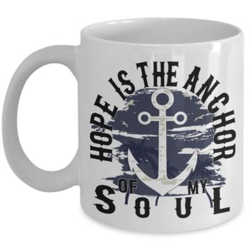 Hope is the anchor of my soul - Ceramic coffee mug