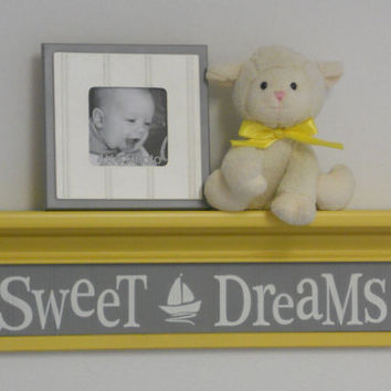 "Yellow and Gray Nautical Nursery - Sweet Dreams - Sign on 24"" Yellow Shelf Baby Nursery Grey Sailboat Nursery Wall Art"