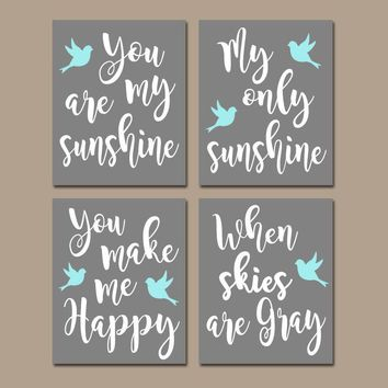 You Are My SUNSHINE Wall Art,CANVAS or Prints Aqua Nursery Bird,Baby Girl NURSERY Decor,Nursery Rhyme,Girl Quote,Bedroom Decor,Set of 4