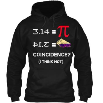 Pi Equals Pie Funny Math Pun Pi Day  Pullover Hoodie 8 oz