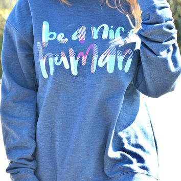 Be A Nice Human Sweatshirt - Navy