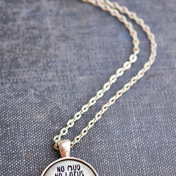 No Mud No Lotus Thich Nhat Hanh Quote Necklace, Inspiring Jewelry, Inspirational Jewelry, Zen Necklace, Buddhist Necklace, Lotus Necklace