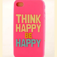Think Happy Be Happy IPhone 4 Case by Natural Life