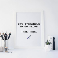 "Zelda ""It's Dangerous To Go Alone"" 8Bit Poster, Legend of Zelda, Geek Art, Video Game Art Print, Gaming Art, Video Game Poster, PRINTABLE"