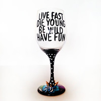 Live fast die young and be wild wine glass - lana del rey - roses - gold spikes - 20 oz