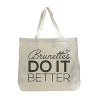 Brunettes Do It Better - Trendy Natural Canvas Bag - Funny and Unique - Tote Bag