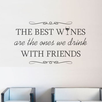 Wine Quote Wall Decal - Home Decor Decal - Choose your size & color! Wine Wall Decal - Wine Decal - Wine with Friends Wall Decal - C2281
