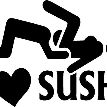 I Love Sushi Funny  JDM SYMBOL  Logo Vinyl Sticker Decal Car Truck Windon Wall Laptop notebook