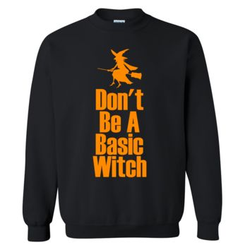 Don't Be a Basic Witch Halloween Sweater