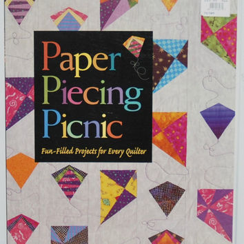 Paper Piecing Picnic, Fun-Filled Projects For Every Quilter (c.2001) Quilting, Sewing Projects, Fun Quilts, Gift Ideas, Children's Quilts
