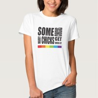 Some Chicks Marry Chicks Get Over It LGBT Pride T-shirt