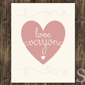 Love Everyone - Pink Inspirational Wall Decor, Poster, Picture, Typography Print - 8x10