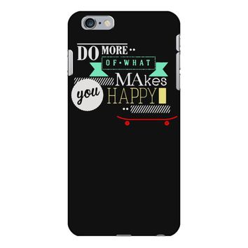 do more makes you happy skateboard iPhone 6 Plus/6s Plus Case