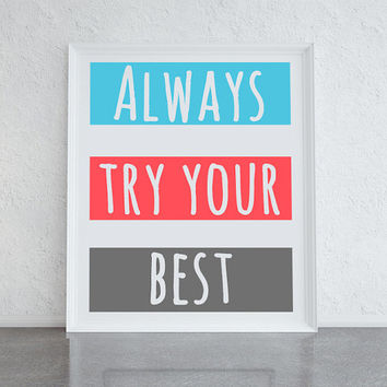 Motivational print, always try your best, blue, coral and grey, inspirational typography print, home decor art, girly print, dorm room art