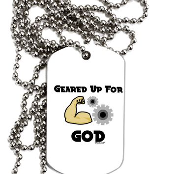Geared Up For God Adult Dog Tag Chain Necklace by TooLoud
